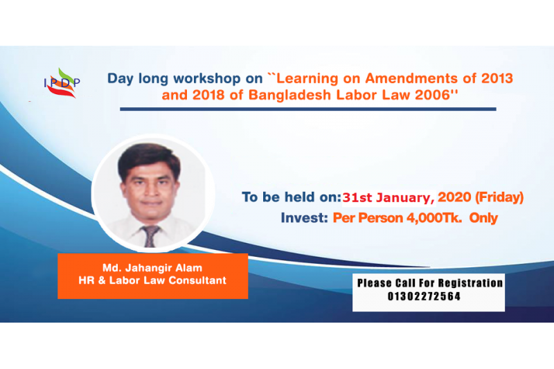 Day long workshop on ``Learning on Amendments of 2013 and 2018 of Bangladesh Labor Law 2006''