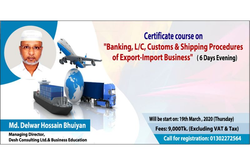 "Certificate Course on ""Banking, L/C, Customs & Shipping Procedures of Export-Import Business""(6 Days Evening)"