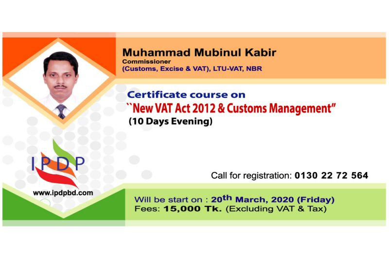 "Certificate course on ""New VAT Act 2012 & Customs Management'' (10 Days Evening)"