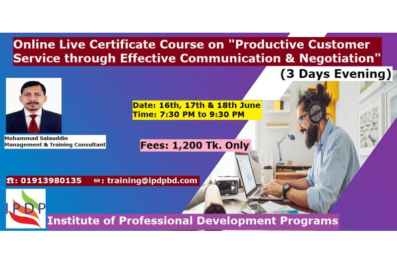 "Online Live Certificate Course on ""Productive Customer Service through Effective Communication & Negotiation"""