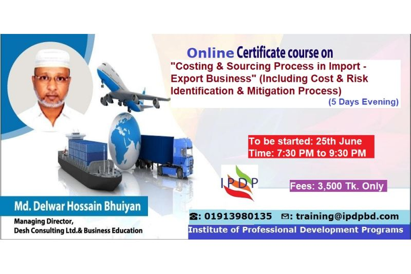 """Online Certificate Course on """"Costing & Sourcing Process in Import - Export Business"""" (5 Days Evening) (Including Cost & Risk Identification & Mitigation Process)"""