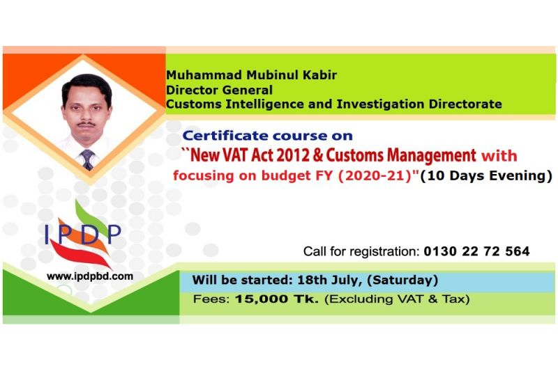 "Certificate course on ""New VAT Act 2012 & Customs Management with Focusing on Budget FY (2020-21)"" (10 Days Evening)'' (10 Days Evening)"