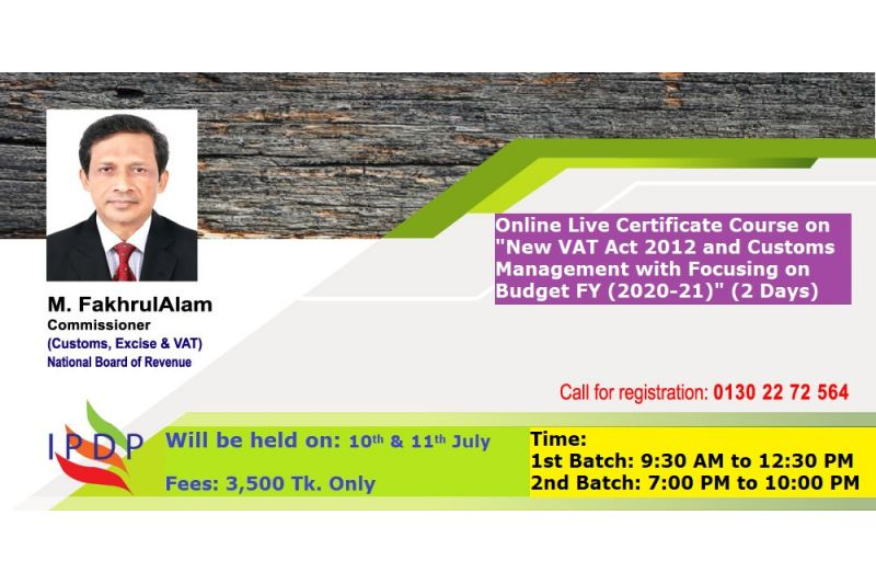 "Online Live Certificate Course on  ""New VAT Act 2012 and Customs Management with Focusing on Budget FY (2020-21)"""""