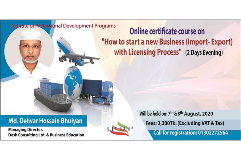 "Online Certificate Course on ""How to start a new Business ( Import- Export) with Licensing Process"""