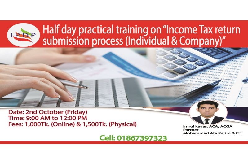 """Half day practical training on """"Income Tax return submission procedure (Individual & Company)"""" (Online/Off line)"""