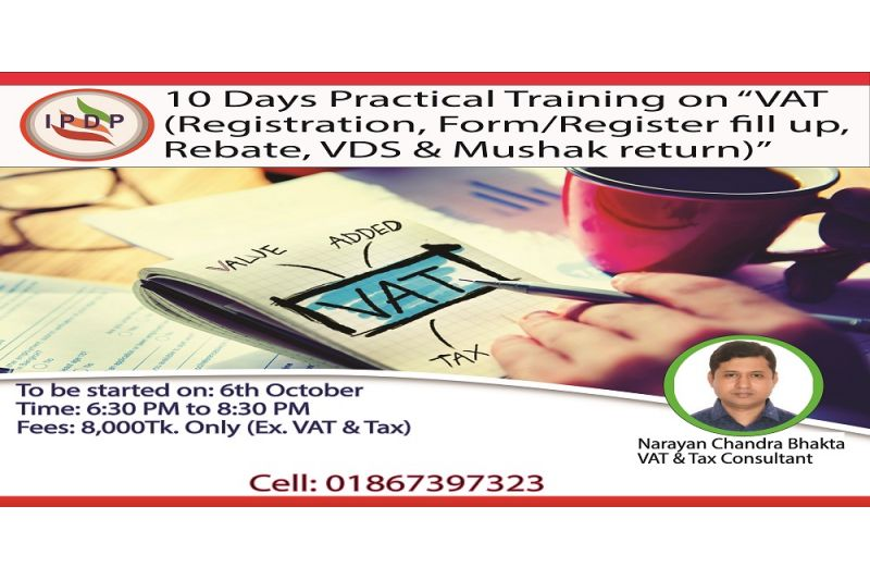 """Practical training on """"VAT (Registration, Form/Register fill up, Rebate, Input-Output Coefficient, VDS & Mushak Return)'' (10 Days Evening)"""