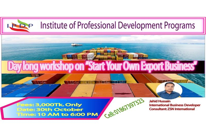 "Day long workshop on ""Start Your Own Export Business"" (A to Z guideline)"