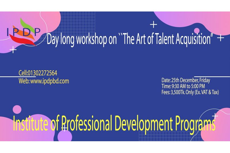 Day long workshop on ``The Art of Talent Acquisition''