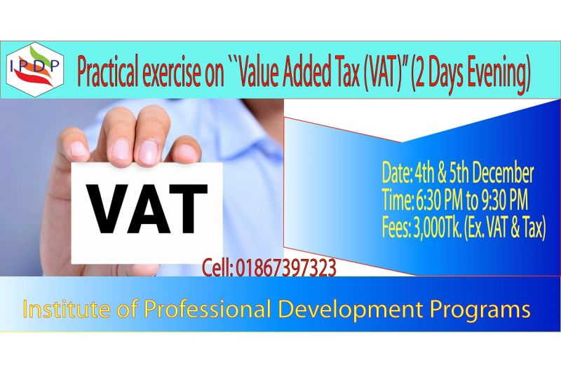 "Practical exercise on ""Value Added Tax (VAT)'' (2 Days evening)"