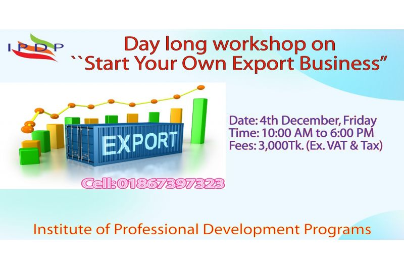 "Day long workshop on ``Start Your Own Export Business"" (A to Z guideline)"