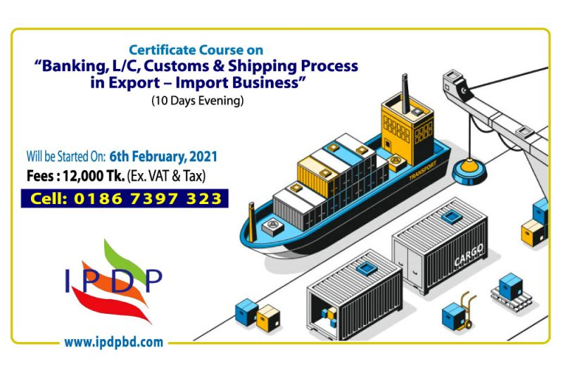 Online Certificate Course on ``Banking, L/C, Customs & Shipping Process in Export – Import Business'' (10 Days Evening)