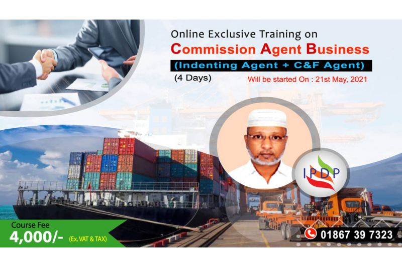 "Online Exclusive Training on ``Commission Agent Business (Indenting Agent + C&F Agent)"" (4 Days Evening)"