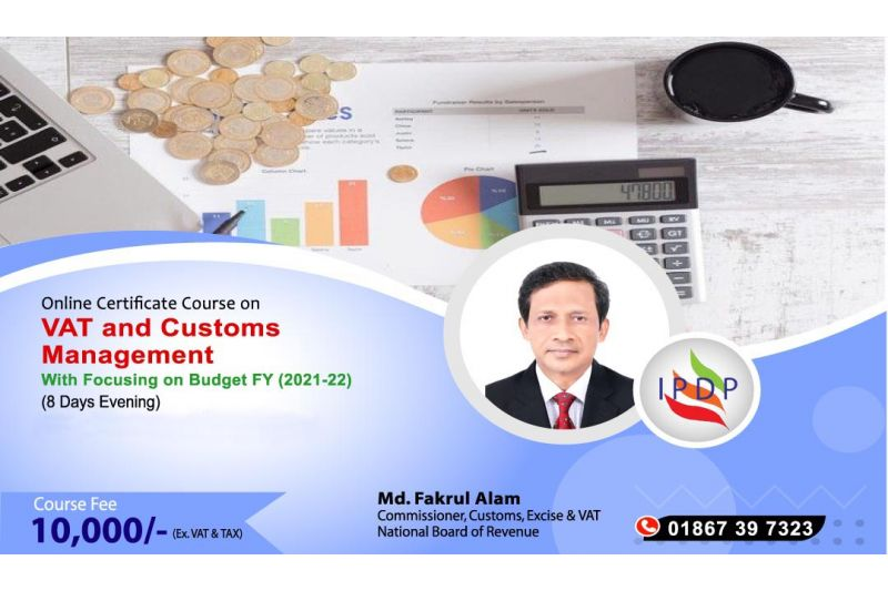 Online Certificate Course on ``VAT & Customs Management with Focusing on Budget FY (2021-22) (8 Days Night)