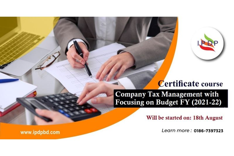Certificate course on ``Company Tax Management with Focusing on Budget FY (2021-22)''  (10 Days Evening)