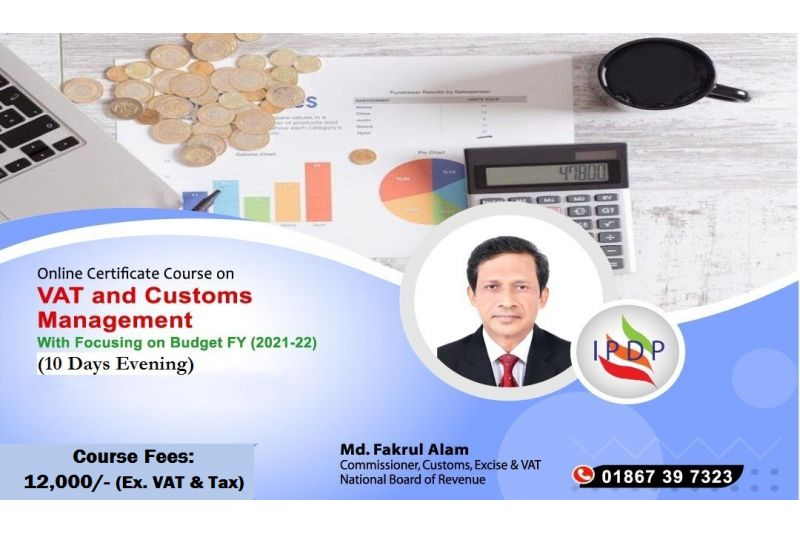"""Online Certificate Course on """"VAT and Customs Management with Focusing on Budget FY (2021-22)"""" (10 Days Evening)"""