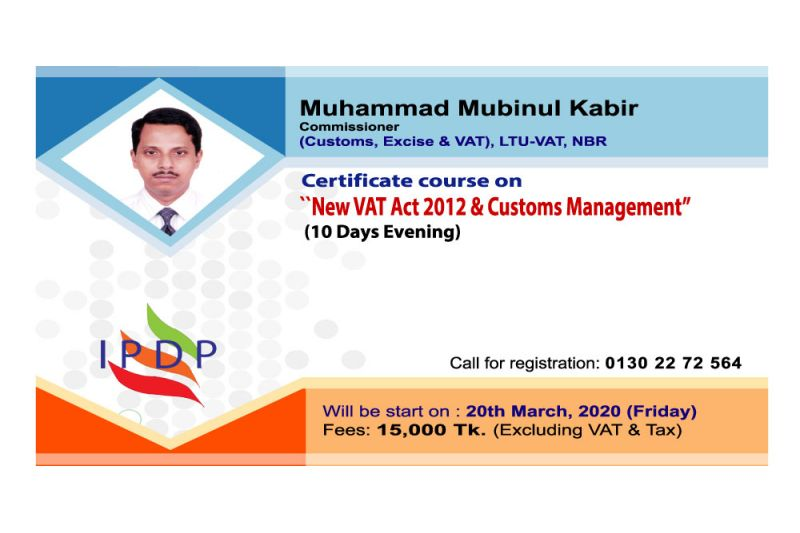 """Certificate course on """"New VAT Act 2012 & Customs Management'' (10 Days Evening)"""