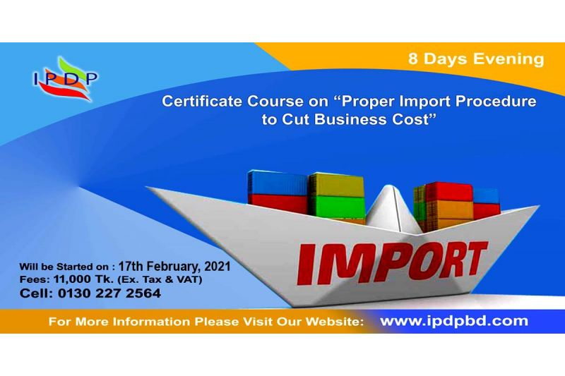Certificate Course on ``Proper Import procedure to cut Business Cost'' (8 Days Evening)