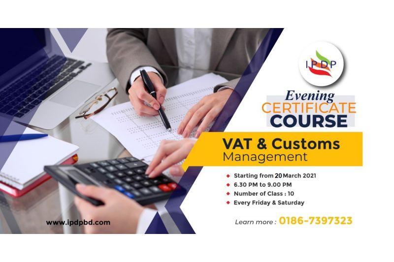 "Certificate Course on ``VAT & Customs Management""  (10 Days Evening)"
