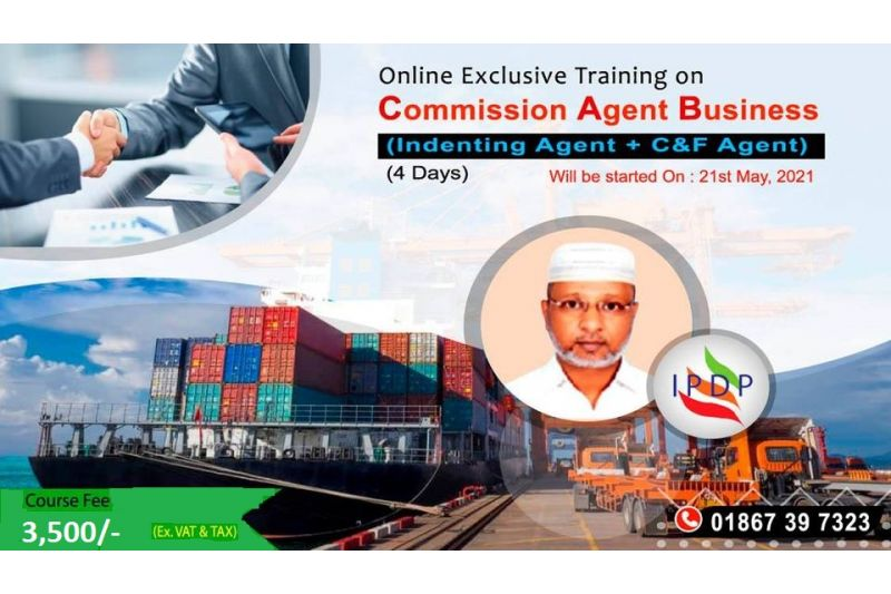 """Online Exclusive Training on ``Commission Agent Business (Indenting Agent + C&F Agent)"""" (4 Days Evening)"""