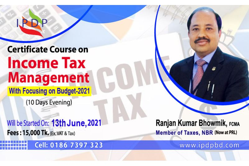 """Online Certificate Course on ``Income Tax Management with Focusing on Budget FY (2021-22)"""""""