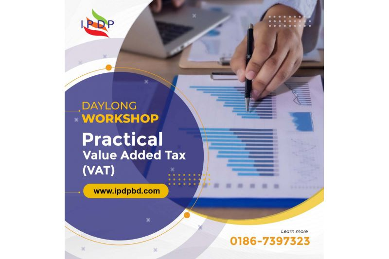 Day long Practical training on ``Value Added Tax (VAT)''
