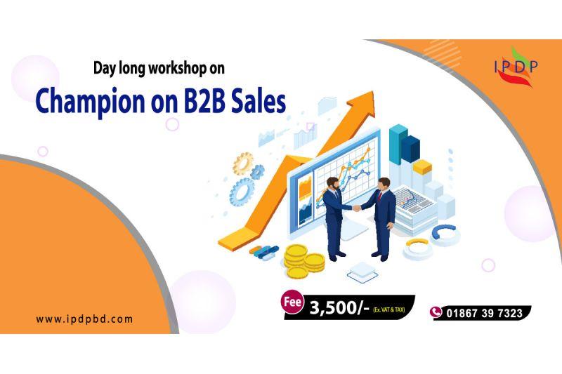 Day long workshop on ``Champion on B2B Sales''