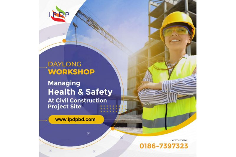 """Day long workshop on ``Managing Health & Safety at Civil Construction Project Site"""""""