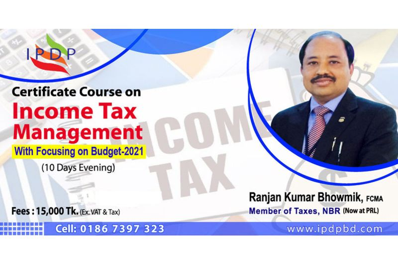 """Certificate Course on ``Income Tax Management with Focusing on Budget FY (2021-22)"""" (10 Days Evening)"""