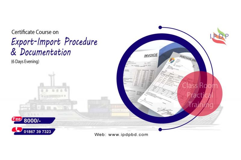 "Certificate Course on ``Export – Import Procedure & Documentation"" (6 Days Evening)"