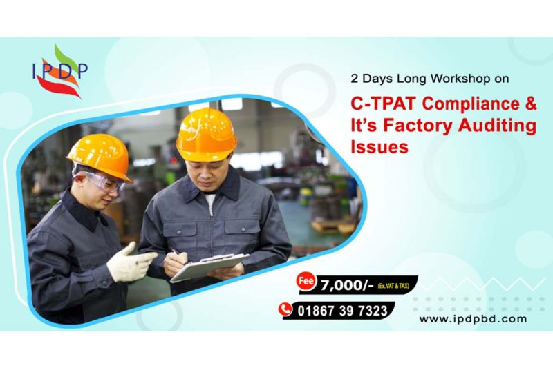 """2 Day long workshop on ``C-TPAT Compliance & It's Factory Auditing Issues"""""""