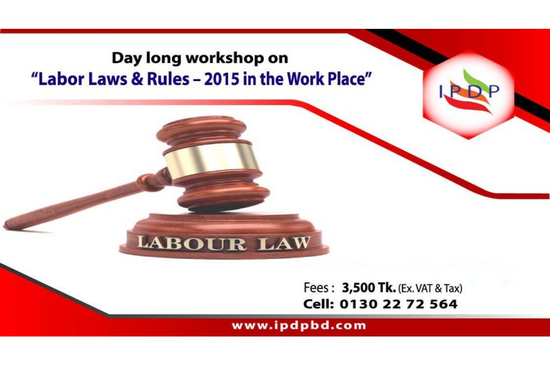 """Day long workshop on  ``Labor Laws & Rules – 2015 in the Work Place"""""""